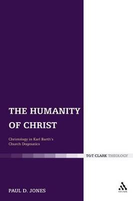 The Humanity of Christ by Paul Dafydd Jones