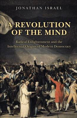 Revolution of the Mind by Jonathan Israel