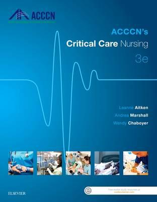 ACCCN's Critical Care Nursing by Leanne Aitken