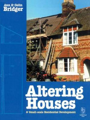 Altering Houses and Small Scale Residential Developments by Ann Bridger