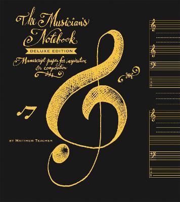 The Musician's Notebook Deluxe Ed. by Matthew Teacher