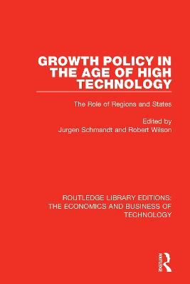 Growth Policy in the Age of High Technology by Jurgen Schmandt
