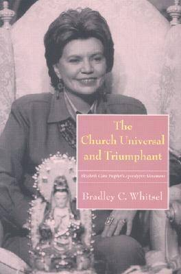 The Church Universal and Triumphant by Bradley C. Whitsel