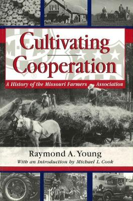 Cultivating Cooperation by Raymond A. Young