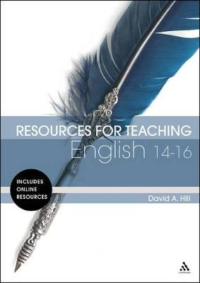 Resources for Teaching English: 14-16 by David A. Hill
