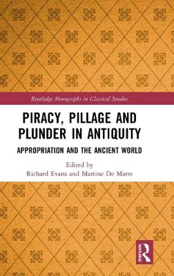 Piracy, Pillage, and Plunder in Antiquity: Appropriation and the Ancient World book