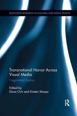 Transnational Horror Across Visual Media by Dana Och