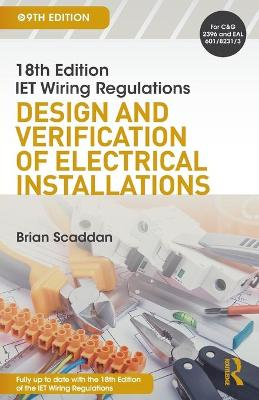 IET Wiring Regulations: Design and Verification of Electrical Installations by Brian Scaddan