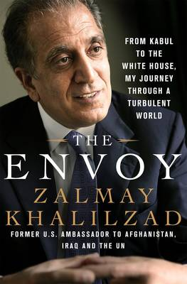 The Envoy by Zalmay Khalilzad