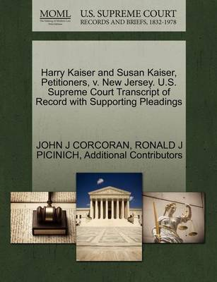 Harry Kaiser and Susan Kaiser, Petitioners, V. New Jersey. U.S. Supreme Court Transcript of Record with Supporting Pleadings by John J Corcoran