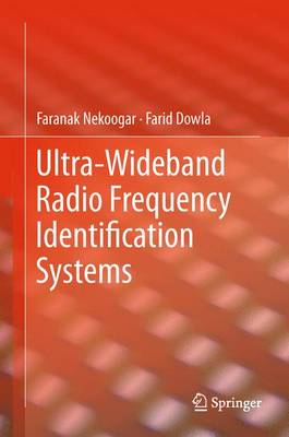 Ultra-Wideband Radio Frequency Identification Systems by Farid Dowla