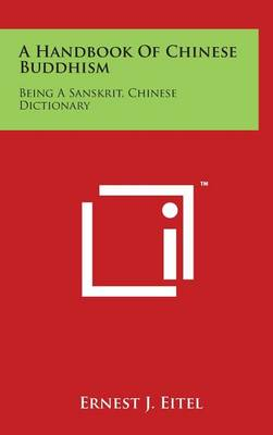 Handbook of Chinese Buddhism by Ernest J Eitel