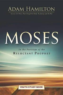 Moses Youth Study Book by Adam Hamilton