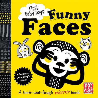 First Baby Days: Funny Faces: A look and laugh mirror board book book