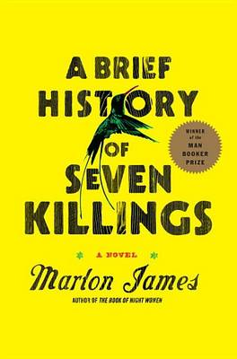 Brief History of Seven Killings by Marlon James