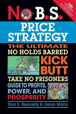 No B.S. Price Strategy by Dan S. Kennedy
