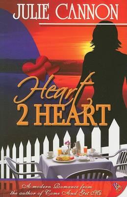 Heart 2 Heart by Julie Cannon