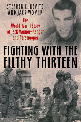 Fighting with the Filthy Thirteen by Jack Womer