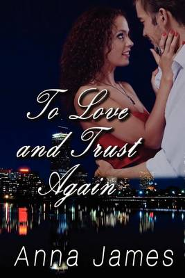To Love and Trust Again by Anna James