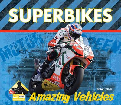 Superbikes by Sarah Tieck