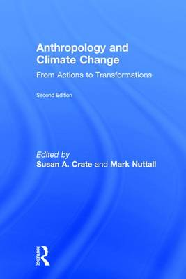 Anthropology and Climate Change by Susan Alexandra Crate