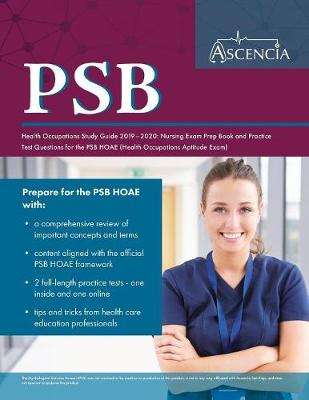 PSB Health Occupations Study Guide 2019-2020: Nursing Exam Prep Book and Practice Test Questions for the PSB HOAE (Health Occupations Aptitude Exam) by Ascencia Nursing Exam Prep Team