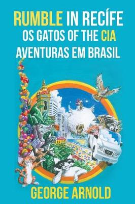 Rumble in Recife OS Gatos of the CIA Aventuras Em Brasil by George Arnold
