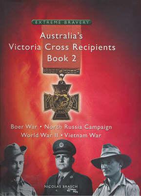 Australia's Victoria Cross Recipients, Book 2 by Nicolas Brasch