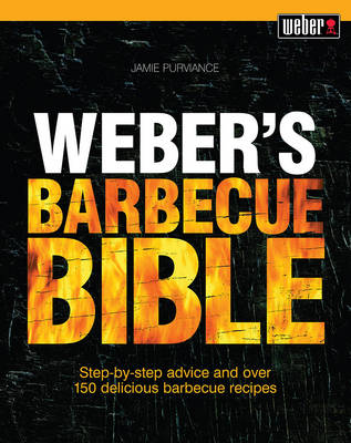 Weber'S Barbecue Bible by Jamie Purviance