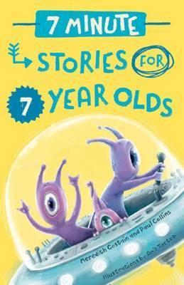 7 Minute Stories for 7 Year Olds by Meredith Costain