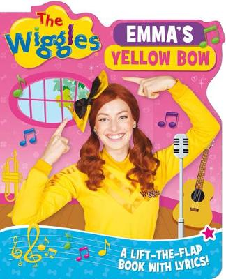 The Wiggles Lift-the-Flap Books with Lyrics: Emma's Yellow Bow by The Wiggles