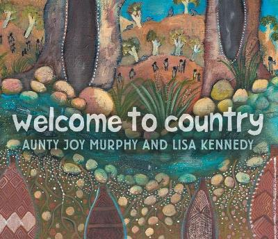 Welcome To Country by Lisa Kennedy