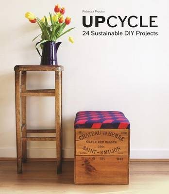 Upcycle by Rebecca Proctor