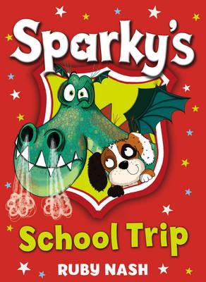 Sparky's School Trip by Ruby Nash