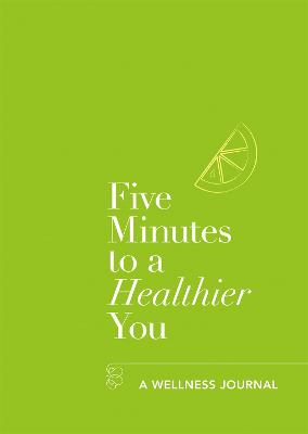 Five Minutes to a Healthier You: A Wellness Journal book