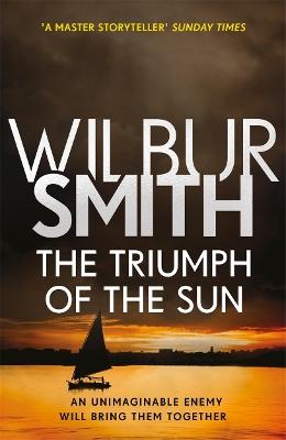 Triumph of the Sun by Wilbur Smith