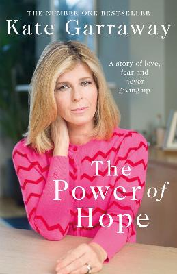 The Power Of Hope: The moving no.1 bestselling memoir from TV's Kate Garraway book