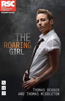 The Roaring Girl by Thomas Dekker