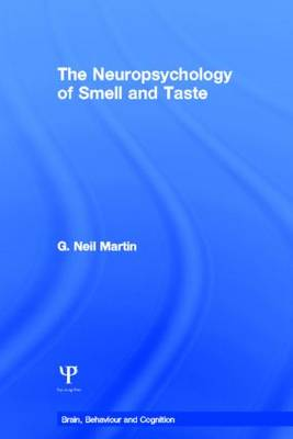 Neuropsychology of Smell and Taste by G. Neil Martin