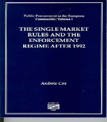 The Single Market Rules and the Enforcement Regime After 1992 by Andrew Cox