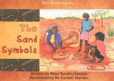 The Sand Symbols by Nola Turner-Jensen