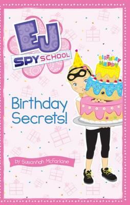 EJ Spy School: #9 Birthday Secrets by Susannah McFarlane