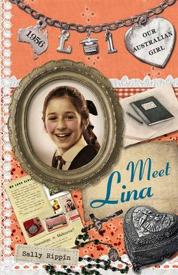 Our Australian Girl: Meet Lina (Book 1) by Sally Rippin