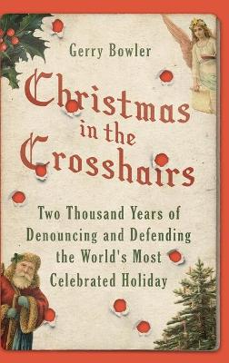 Christmas in the Crosshairs by Gerry Bowler