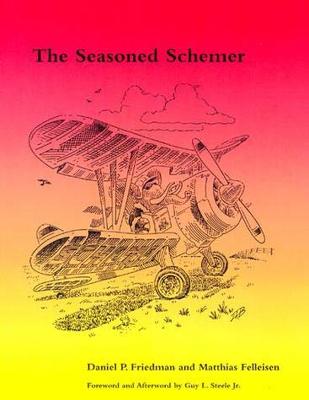Seasoned Schemer by Daniel P. Friedman