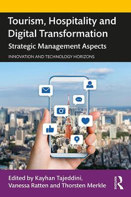 Tourism, Hospitality and Digital Transformation: Strategic Management Aspects by Kayhan Tajeddini