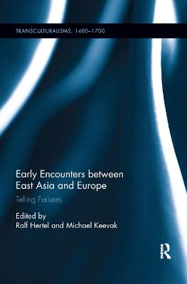Early Encounters between East Asia and Europe: Telling Failures book