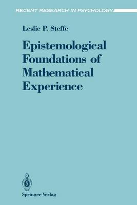 Epistemological Foundations of Mathematical Experience by Leslie P. Steffe