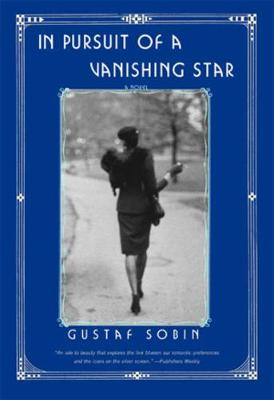 In Pursuit of a Vanishing Star by Gustaf Sobin