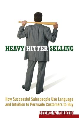 Heavy Hitter Selling by Steve W. Martin
